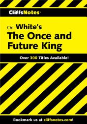 Cliffsnotes On White S The Once And Future King Book PDF
