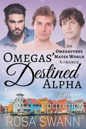 Omegas' Destined Alpha Full Collection: MMM Alpha/Omega Mpreg Gay Romance