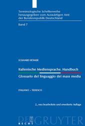 Italienische Mediensprache. Handbuch / Glossario del linguaggio dei mass media: Italiano - tedesco, Ausgabe 2