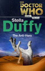 Doctor Who The Anti Hero Time Trips  Book PDF