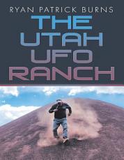 The Utah UFO Ranch