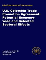 U S Colombia Trade Promotion Agreement Potential Economy Wide And Selected Sectoral Effects Inv Ta 2104 023 Book PDF