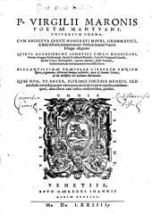 P. Virgilii Maronis Poetae Mantvani Vniversvm Poema
