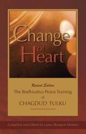 Change of Heart: The Bodhisattva Peace Training of Chagdud Tulku