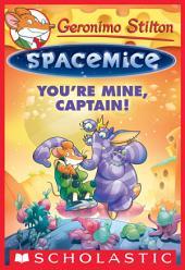 Geronimo Stilton Spacemice #2: You're Mine, Captain!