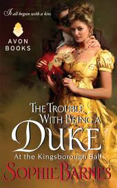 The Trouble With Being a Duke: At the Kingsborough Ball