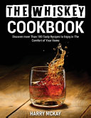 The Whiskey Cookbook