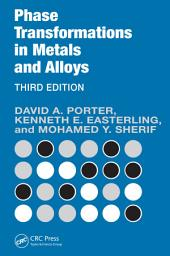 Phase Transformations in Metals and Alloys, Third Edition (Revised Reprint): Edition 3