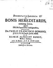 Diss. iur. de bonis hereditariis eorumque iure