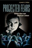 Projected Fears  Horror Films and American Culture PDF