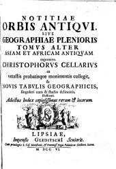 Notitia orbis antiqui: sive, Geographia plenior, ab ortu rerumpublicarum ad Constantinorum tempora orbis terrarum faciem declarans, Volume 2