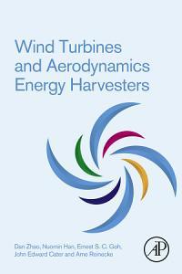 Wind Turbines and Aerodynamics Energy Harvesters