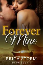 Forever Mine (Part 2): Interracial Romance