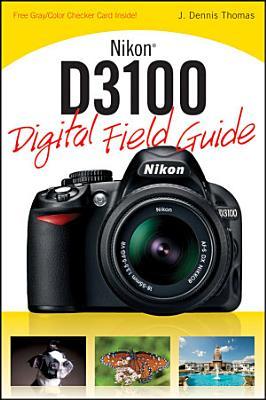 Nikon D3100 Digital Field Guide