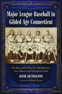 Major League Baseball in Gilded Age Connecticut PDF