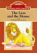 The Lion and the Mouse ; And, Mr Rabbit and the Moon