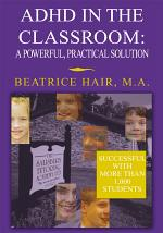 Adhd in the Classroom: a Powerful, Practical Solution
