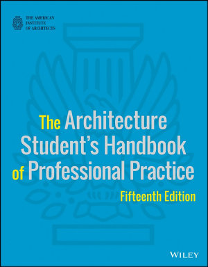 The Architecture Student s Handbook of Professional Practice PDF
