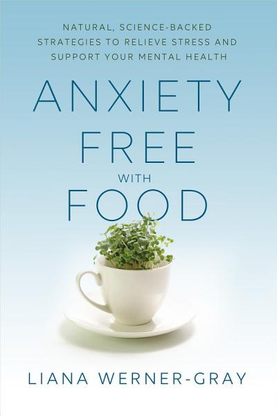Download Anxiety Free with Food Book
