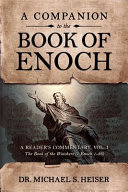 A Companion to the Book of Enoch  A Reader s Commentary  Vol I  The Book of the Watchers  1 Enoch 1 36
