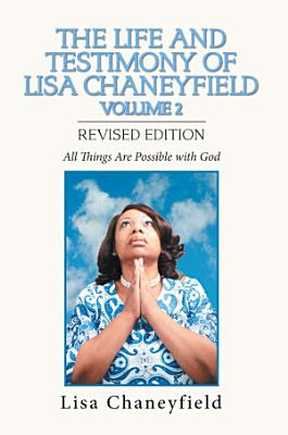 The Life and Testimony of Lisa Chaneyfield Volume 2