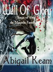 Wall of Glory (Epic Fantasy): Book 3 Saga of the de Magela Family