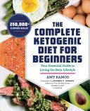 The Complete Ketogenic Diet for Beginners