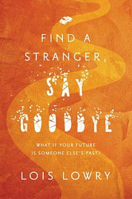 Find a Stranger  Say Goodbye