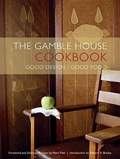 The Gamble House Cookbook Book