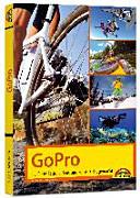 GoPro   perfekte Action Videos und Fotos leicht gemacht PDF