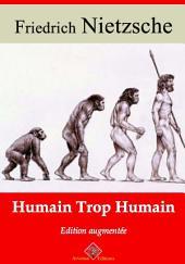 Humain, trop humain: Nouvelle édition augmentée