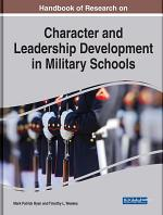 Handbook of Research on Character and Leadership Development in Military Schools