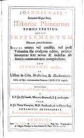 Historia plantarum generalis, species hactenus editas aliasque insuper multas noviter inventas et descriptus conplectens, Access. Lexicon botanicum et nomenclator botanicus: Volume 3