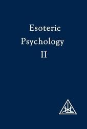 Esoteric Psychology Vol II