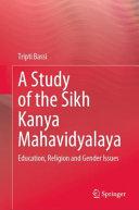 A Study of the Sikh Kanya Mahavidyalaya