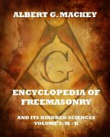 Encyclopedia Of Freemasonry And Its Kindred Sciences  Volume 3  M R PDF