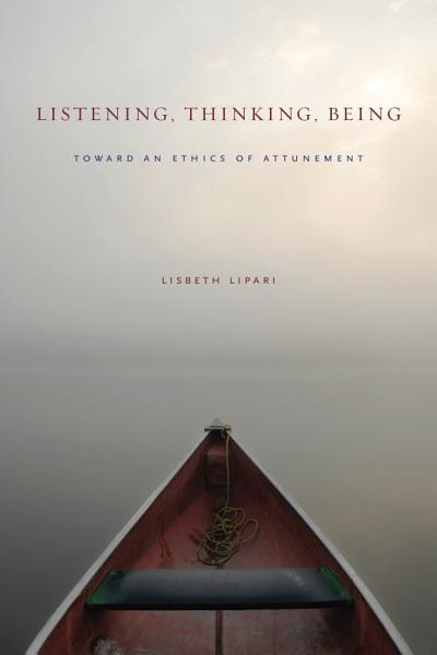 Listening, Thinking, Being Pdf Book