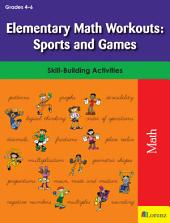 Elementary Math Workouts: Sports and Games: Skill-Building Activities