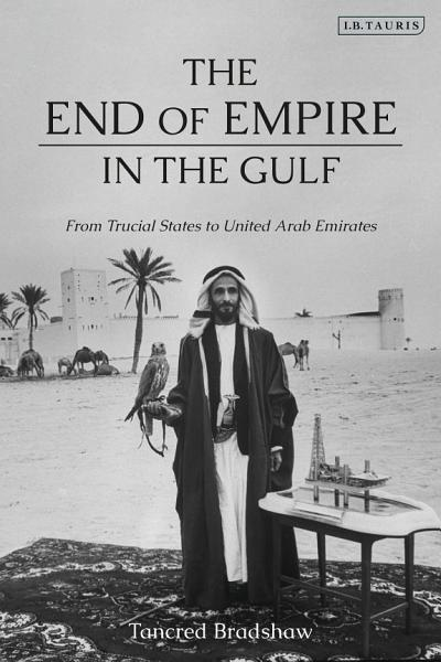 Download The End of Empire in the Gulf Book