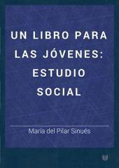 Un libro para las jóvenes: estudio social