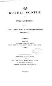 Rotuli Scotiae in Turri Londensi Et in Domo Capitulari Westmonasteriensi Asservati: Volume 2