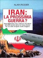 Iran: la prossima guerra?