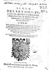 A.L.C.R.M. del rey don Felipe III ... Libro del principio de la Orden de la Caualleria de S. Tiago del Espada y vna declaracion de la Regla y tres votos substanciales de religion ... y la fundacion del Conuento de Ucles ...