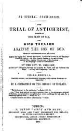 By Special Commission: The Trial of Antichrist ... for High Treason Against the Son of God ...