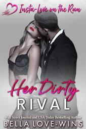 Her Dirty Rival: Insta Love on the Run, #2