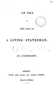 An era in the life of a living statesman  the earl of Derby   by a conservative PDF