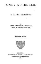 Only a Fiddler: A Danish Romance