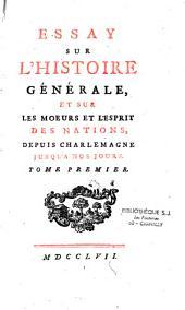 Essay sur l'histoire generale et sur les moeurs et l'esprit des nations, depuis Charlemagne jusqu'a nos jours: Volume4
