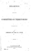 Hearings Before the Committee on Territories in Regard to the Admission of Utah as a State PDF