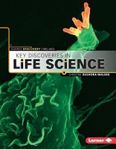 Key Discoveries in Life Science